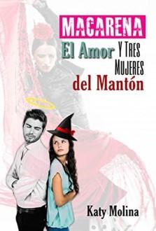 Macarena, el Amor y Tres Mujeres del Mantón