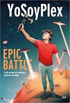 Epic Battle: El día que los youtubers salvaron el mundo
